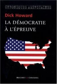 La démocratie à l'épreuve : Chroniques américaines