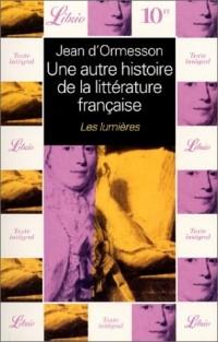 Une autre histoire de la littérature française, tome 4 : Les Lumières