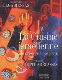 La Cuisine israélienne des origines à nos jours