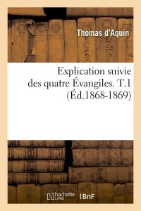 Explic des 4 Evangiles  T 1  ed 1868 1869