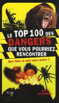 100 plus grands dangers que vous pourriez rencontrer (les)