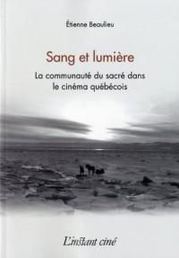 Sang et Lumiere la Communaute du Sacre Dans le Cinema Quebecois