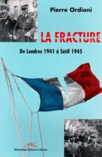 La fracture: De Londres 1941 à Sétif 1945
