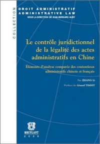 Le contrôle juridictionnel de la légalité des actes administratifs en Chine : éléments d'analyse comparée des contentieux administratifs chinois et français