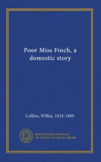 Poor Miss Finch : a domestic story