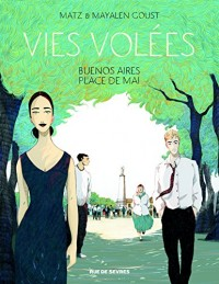 Vies volées : Buenos Aires, Place de mai