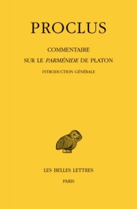 Commentaire sur le Parménide de Platon : Tome 1, 1re et 2e parties 2 volumes