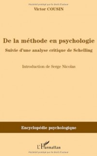 De la méthode en psychologie : Suivie d'une analyse critique de Schelling