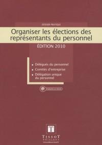 Organiser les élections des Représentants du Personnel : Délégués du Personnel, Comités d'Entreprise, Délégation Unique du Personnel
