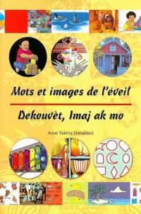 Mots Et Images de L'Eveil: Dekouvet, Imaj AK Mo