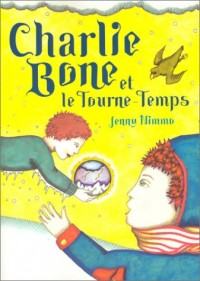 Charlie Bone, tome 2 : Charlie Bone et le Tourne Temps