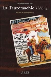 La Tauromachie à Vichy : Histoire d'une adaptation (1892-1991)