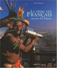 La tribu des français vue par des Papous