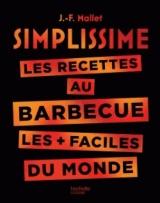 Simplissime Barbecue: Les recettes au barbecue les plus faciles du monde