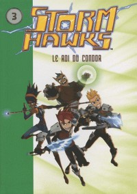 Storm hawks, Tome 3 : Le roi du Condor