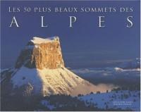 Les 50 plus beaux sommets des alpes (fr/ang)