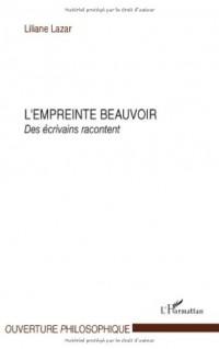 L'empreinte Beauvoir : Des écrivains racontent