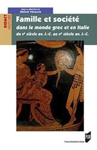 Famille et société dans le monde grec et en Italie du Ve siècle av. J.-C. au IIe siècle av. J.-C.