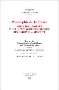 Philosophie de la forme: Eidos, idea, morphe dans la philosophie grecque des origines à Aristote