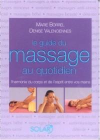 Le guide du massage au quotidien : L'harmonie du corps et de l'esprit entre vos mains