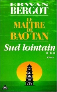 Sud lointain, tome 3 : Le Maître de Baotan