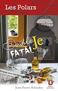 Double Je Fatal