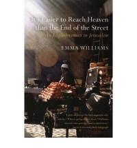 [ IT'S EASIER TO REACH HEAVEN THAN THE END OF THE STREET A JERUSALEM MEMOIR BY WILLIAMS, EMMA](AUTHOR)PAPERBACK
