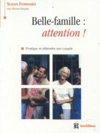 Belle-famille, attention ! Protéger et défendre son couple