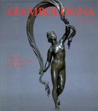 Giambologna: 1529-1608. La sculpture du maître et de ses successeurs, collection de Michael Hall