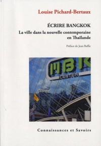 Ecrire Bangkok. La ville dans la nouvelle contemporaine en Thaïlande