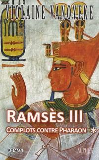 Ramsès III, Tome 1 : Complots contre Pharaon