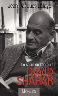 David Shahar : Le sacre de l'écriture