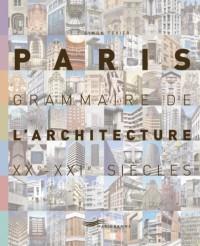 Paris : Grammaire de l'architecture XXe-XXIe siècles