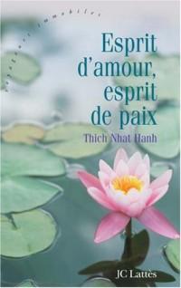 Esprit d'amour, esprit de paix : Mettre fin à la violence en vous-même, dans votre famille, dans votre communauté et dans le monde