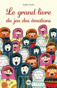 Le grand livre du jeu des émotions: Coffret comprenant : le grand livre du jeu des émotions + Le jeu de cartes des émotions