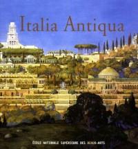 Italia antiqua. envois de rome des architectes français en Italie (en italien)