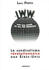 Le syndicalisme révolutionnaire aux Etats-Unis