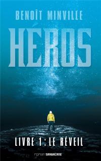 Héros : Livre 1, Le réveil