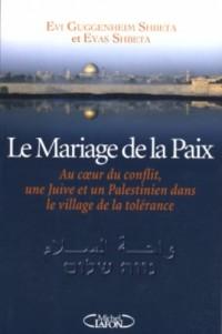 Le Mariage de la Paix : Au coeur du conflit, une Juive et un Palestinien dans le village de la tolérance
