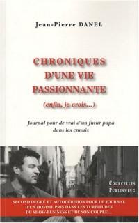 Chroniques d'une vie passionnante (enfin, je crois...) : Journal pour de vrai d'un futur papa dans les ennuis