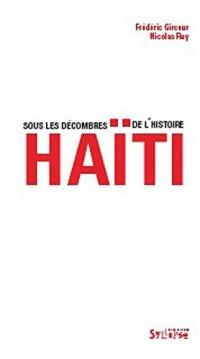 Haiti, sous les décombres de l'histoire
