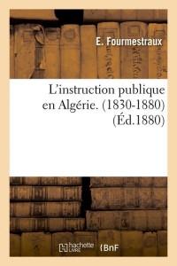 L Instruction Publique en Algérie  ed 1880