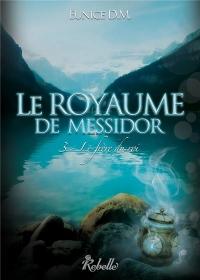 Le royaume de Messidor : 3 - Le frère du roi