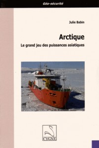 Arctique : Le grand jeu des puissances asiatiques