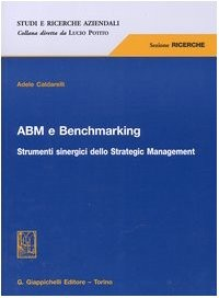 ABM e benchmarking. Strumenti sinergici dello Strategic Management