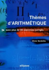 Thèmes d'arithmétique : Avec plus de 85 exercices corrigés