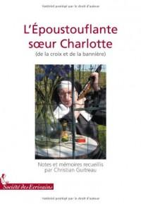 LEPOUSTOUFLANTE SOEUR CHARLOTTE DE LA CROIX (ET DE LA BANNIERE)