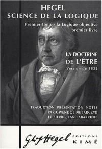 Science de la logique : Tome 1, La logique objective; Premier livre, La doctrine de l'Etre