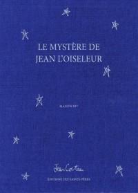 Le mystère de Jean l'oiseleur : 2 volumes