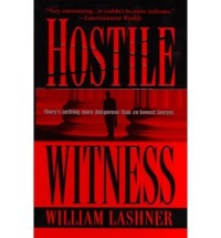 [(Hostile Witness)] [by: William Lashner]